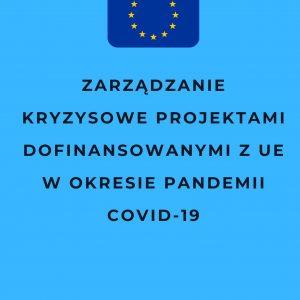 Zarządzanie kryzysowe projektami dofinansowanymi z UE w okresie pandemii COVID-19