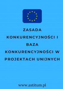Zasada konkurencyjności i Baza konkurencyjności w projektach unijnych
