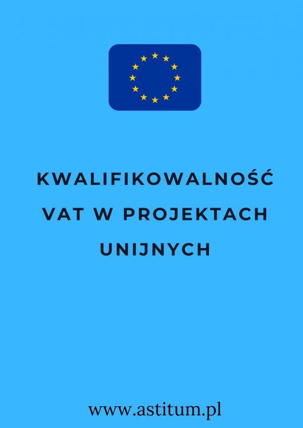 Kwalifikowalność VAT w projektach unijnych