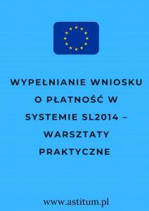 Wypełnianie wniosku o płatność w systemie SL2014 – warsztaty praktyczne